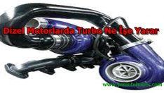 Dizel Motorlarda Turbo Ne İşe Yarar