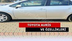 Toyota Auris Özellikleri ve Detaylı İnceleme